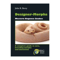 Designer Morphs: Western Hognose Snakes-a Complete Guide to Care, Breeding Morphs and Mutations
